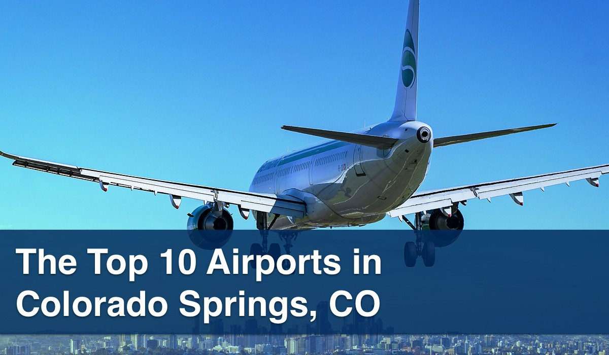 The Top 10 Airports in Colorado Springs CO