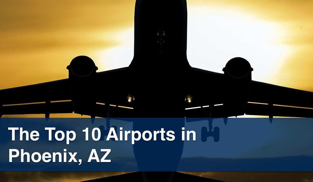 The Top 10 Airports in Phoenix AZ