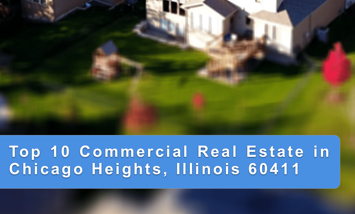 top 10 commercial real estate in chicago heights illinois 60411